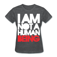 Women's T-Shirts ~ Women's T-Shirt ~ I am not a human being