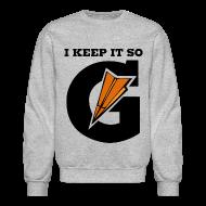 Long Sleeve Shirts ~ Men's Crewneck Sweatshirt ~ I keep it G