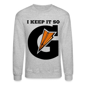 I keep it G - Crewneck Sweatshirt