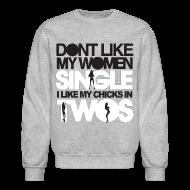 Long Sleeve Shirts ~ Men's Crewneck Sweatshirt ~ Chicks in Two