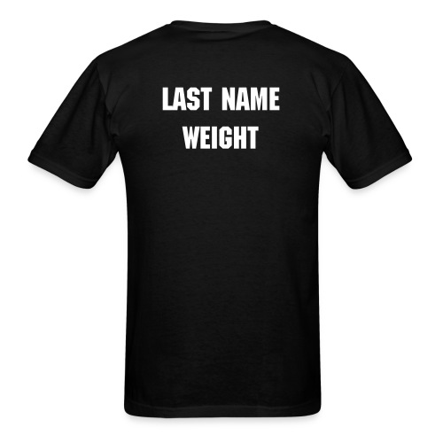 Standard Black T-Shirt with Name and Weight on Back (Must Customize) - Men's T-Shirt
