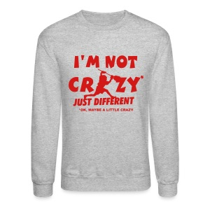 'I'm Not Crazy' Lacrosse Goalie Men's Sweatshirt - Crewneck Sweatshirt