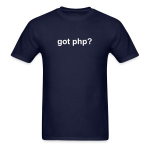 Got PHP? T-Shirt Geek Tee - Men's T-Shirt