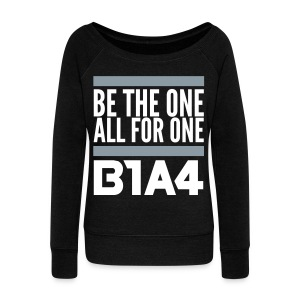 [B1A4] Be the One, All for One (Front Only) - Women's Wideneck Sweatshirt