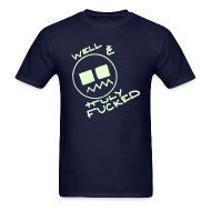 T-Shirts ~ Men's T-Shirt ~ Well & Truly Fucked Smiley Face with Glow in the Dark Print