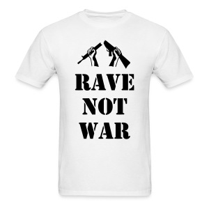 Rave not War t-shirt - Men's T-Shirt