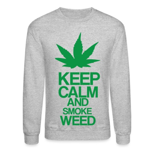 Men's Crewneck Sweatshirt - Keep Calm and Smoke Weed - Crewneck Sweatshirt