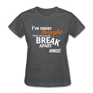 Break Apart - Women's T-Shirt