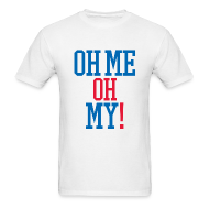 T-Shirts ~ Men's T-Shirt ~ Oh Me Oh My!