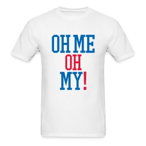 Oh Me Oh My! - Men's T-Shirt