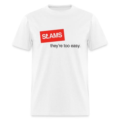 SLAMS - too easy - Men's T-Shirt