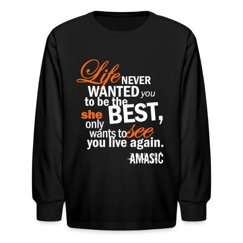 Life - Kids' Long Sleeve T-Shirt