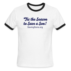 'Tis the Season to Save a Son! - Men's Ringer T-Shirt