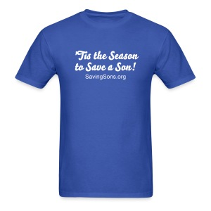 'Tis the Season to Save a Son! [Text Change Available] - Men's T-Shirt