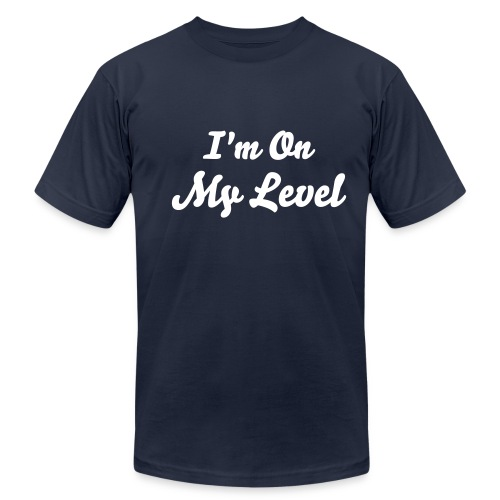I'm On My Level  - Men's  Jersey T-Shirt