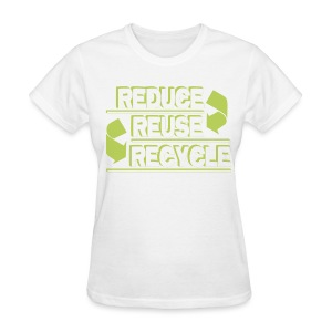Reduce Reuse Recycle - Women's T-Shirt