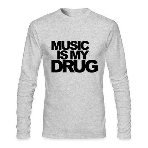 Music Is My Drug - Men's Long Sleeve T-Shirt by Next Level