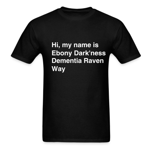 ebony dark'ness dementia raven way - Men's T-Shirt
