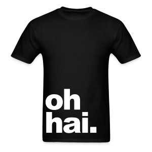 General - Oh hai. - Men's T-Shirt