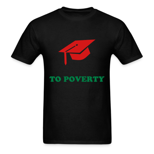 Poverty Tee - Men's T-Shirt