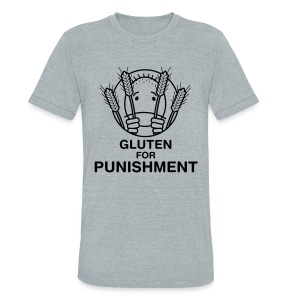 Gluten for Punishment. [Men's Vintage AA] - Unisex Tri-Blend T-Shirt by American Apparel