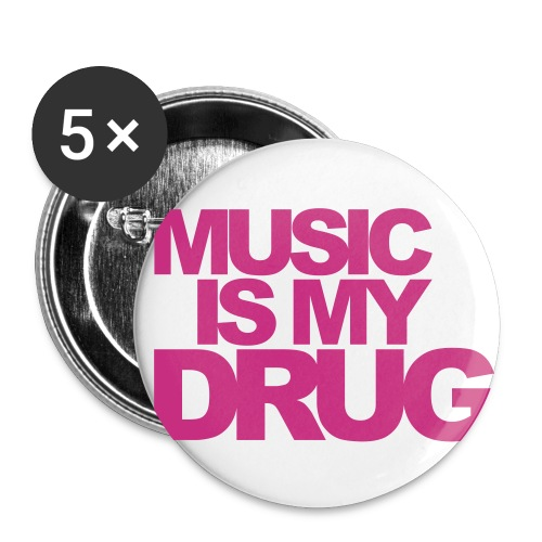 Music Is My Drug 5 pack of badges - Small Buttons