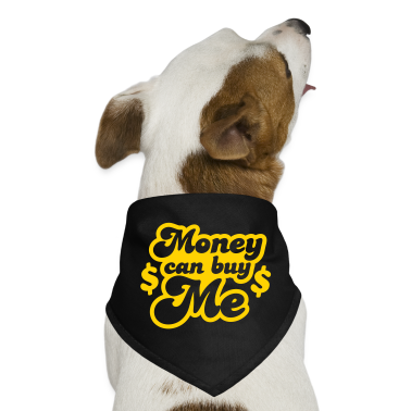 money can buy me with dollar $ signs Dog T-Shirts