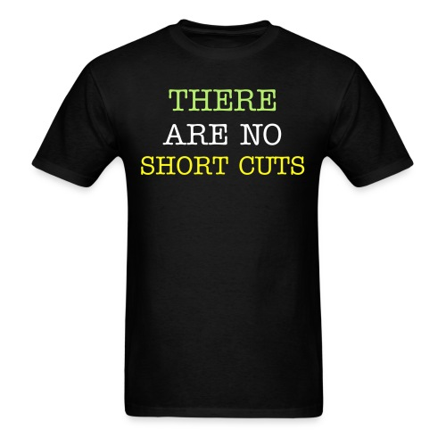 There are no Shortcuts - Men's T-Shirt