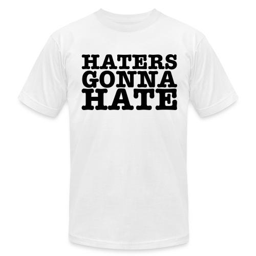 Hater Gonna Hate Tee - Men's Fine Jersey T-Shirt