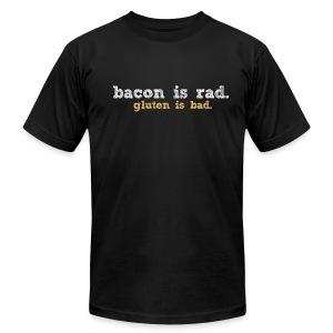 bacon is rad. gluten is bad. - Men's T-Shirt by American Apparel