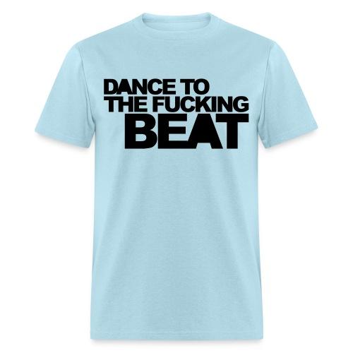 Dance to the beat - Men's T-Shirt