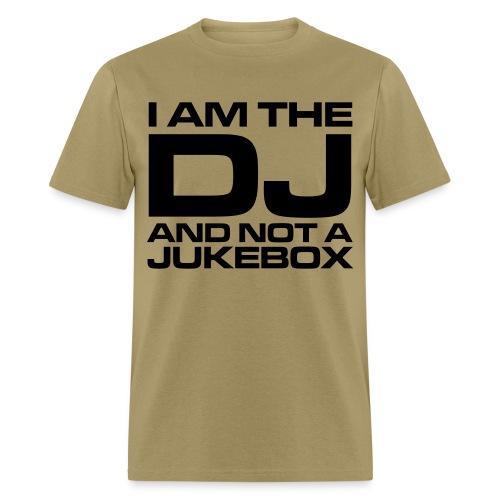 Im am the DJ - Men's T-Shirt