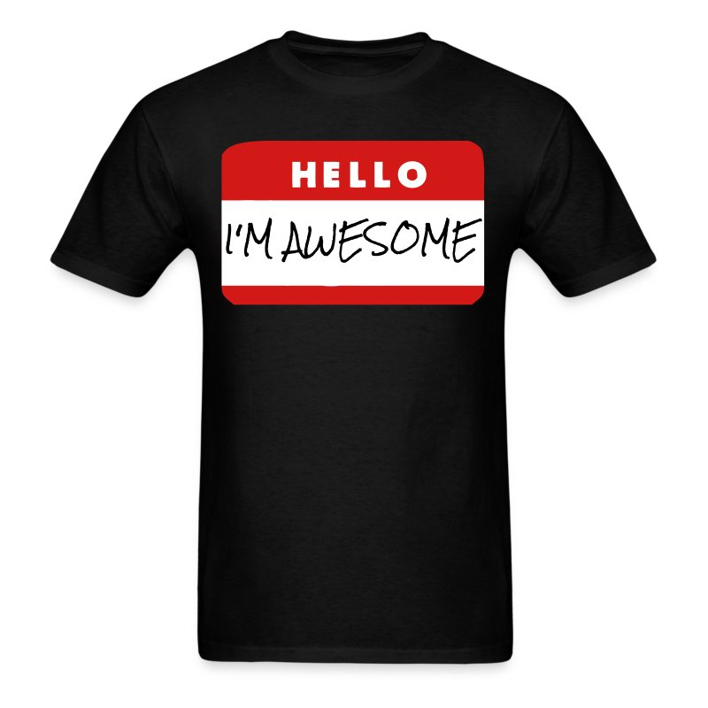 hello i 39 m awesome t shirt spreadshirt