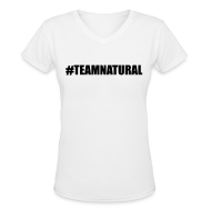 Women's T-Shirts ~ Women's V-Neck T-Shirt ~ #TEAMNATURAL