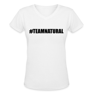 #TEAMNATURAL - Women's V-Neck T-Shirt