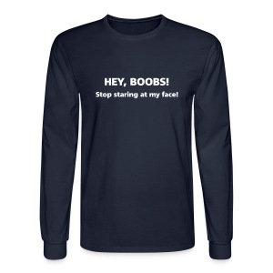 MENS LONG: Hey boobs! - Men's Long Sleeve T-Shirt