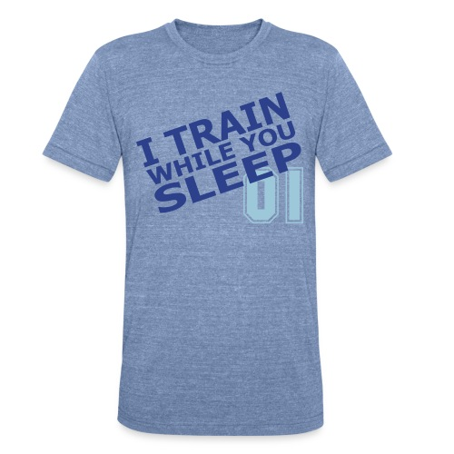 I train shirt - Unisex Tri-Blend T-Shirt