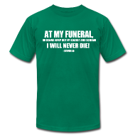 T-Shirts ~ Men's T-Shirt by American Apparel ~ I will never die