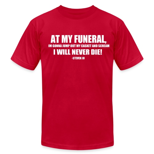 I will never die - Men's T-Shirt by American Apparel