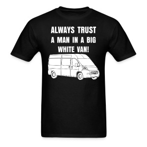 Always Trust a Man in a Van - Men's T-Shirt
