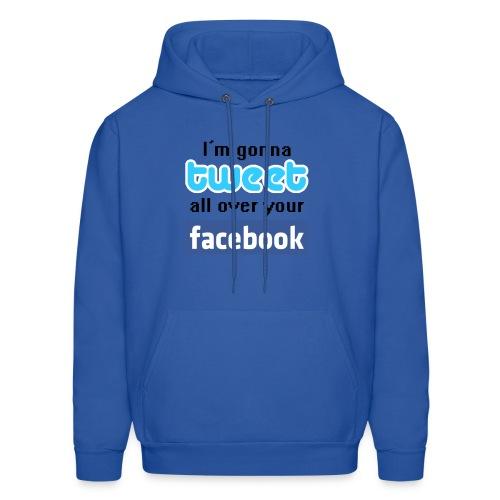 tweet on your facebook - Men's Hoodie