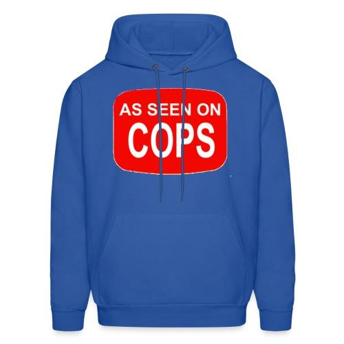 as seen on cops  - Men's Hoodie