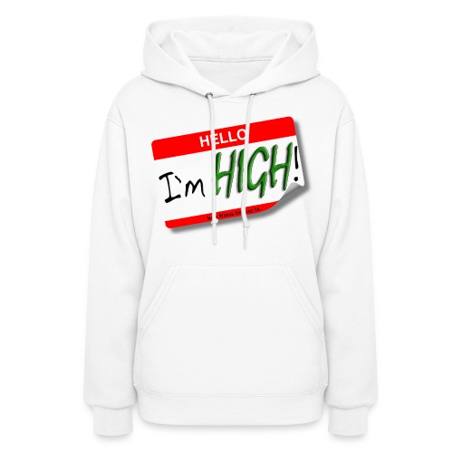 Hello , Im High  - Women's Hoodie