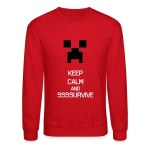 KEEP CALM AND SURVIVE - Mine craft - Crewneck Sweatshirt