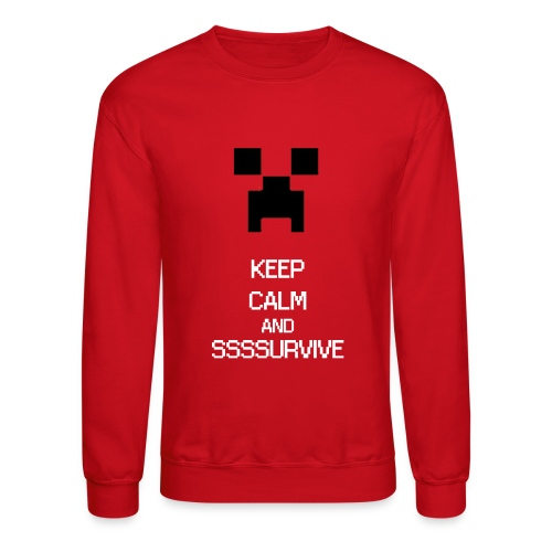 KEEP CALM AND SURVIVE - Mine craft - Crewneck Sweatshirt