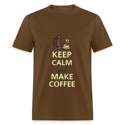 Keep Calm and Make Coffee - Men's T-Shirt