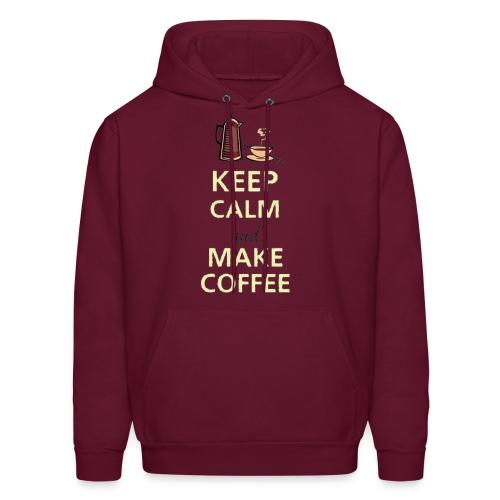 Keep Calm and Make Coffee - Men's Hoodie
