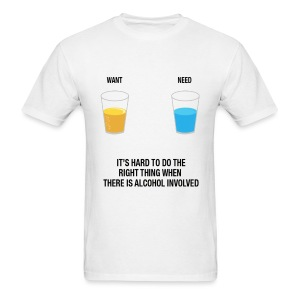 Drinks - Want/Need - Men's T-Shirt