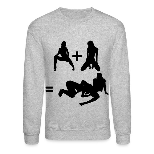 Girl+Girl= 2 girls - Crewneck Sweatshirt