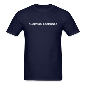 Cool Nerd Shirts Quantum Mechanic Shirt - Men's T-Shirt